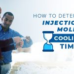 How to Determine Injection Molding Cooling Time