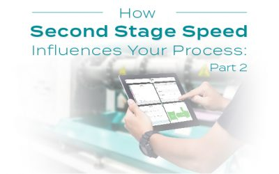 How Second Stage Speed Influences Your Process: Part 2